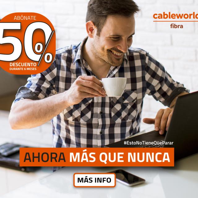 Ahora más que nunca – Cableworld