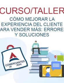 CURSO TALLER – Cómo mejorar la experiencia del cliente para vender más: errores y soluciones