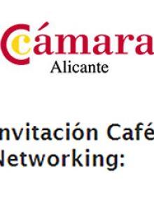 CÁMARA ALICANTE – Invitación Café Networking