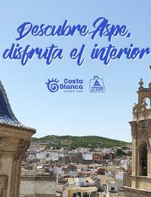 Descubre Aspe, disfruta el interior | CAMPAÑA PATROCINADA POR COSTABLANCA, ALICANTE