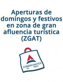 Aperturas de domingos y festivos en zona de gran afluencia turística (ZGAT)